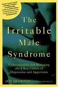 The Irritable Male Syndrome:  Managing the 4 key Causes of Male Depression and Aggression - info about IMS